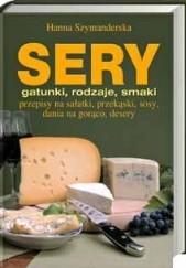 Okładka książki Sery gatunki, rodzaje, smaki Hanna Szymanderska