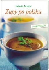 Okładka książki Zupy po polsku Jolanta Muras