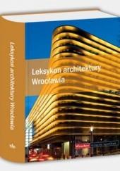 Okładka książki Leksykon architektury Wrocławia praca zbiorowa