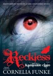 Okładka książki Reckless. Kamienne ciało Cornelia Funke