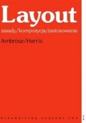 Okładka książki Layout. Zasady/kompozycja/zastosowanie Gavin Ambrose,Paul Harris