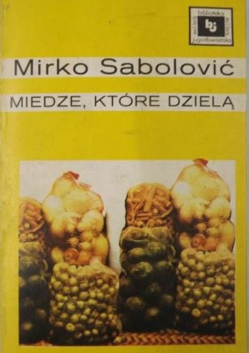 Okładka książki Miedze, które dzielą Mirko Sabolović