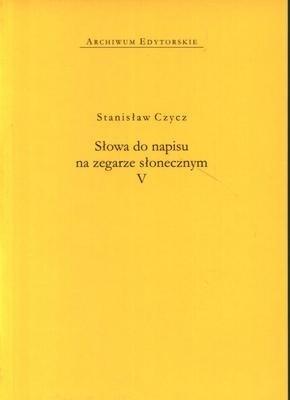 Okładka książki Słowa do napisu na zegarze słonecznym V Stanisław Czycz