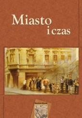 Okładka książki Miasto i czas Jacek Kurek,Krzysztof Maliszewski