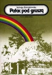 Okładka książki Pałac pod gruszą Jadwiga Korczakowska