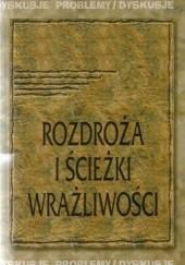 Okładka książki Rozdroża i ścieżki wrażliwości Piotr Orlik