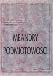 Okładka książki Meandry podmiotowości Piotr Orlik