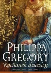 Okładka książki Kochanek dziewicy Philippa Gregory