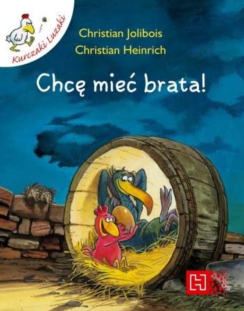 Okładka książki Chcę mieć brata! Christian Heinrich,Christian Jolibois