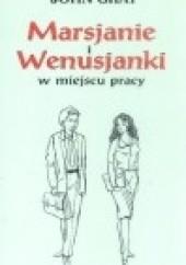 Okładka książki Marsjanie i Wenusjanki w miejscu pracy John Gray