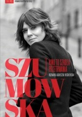 Okładka książki Szumowska. Kino to szkoła przetrwania Agnieszka Wiśniewska,Małgorzata Szumowska
