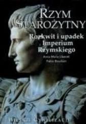 Okładka książki Rzym starożytny. Rozkwit i upadek Imperium Rzymskiego