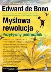 Okładka książki Myślowa rewolucja. Pozytywny podręcznik Edward de Bono
