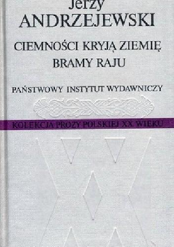 Okładka książki Ciemności kryją ziemię. Bramy raju Jerzy Andrzejewski