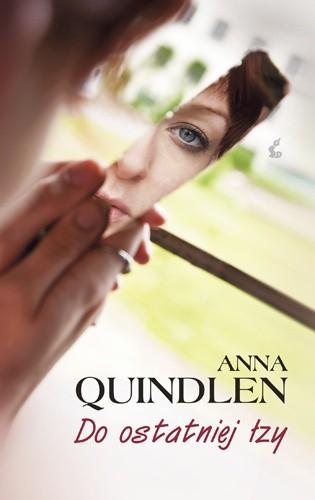 Okładka książki Do ostatniej łzy Anna Quindlen