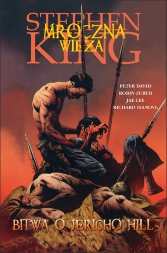 Okładka książki Mroczna Wieża: Bitwa o Jericho Hill Peter David,Robin Furth,Richard Isanove,Stephen King,Jae Lee