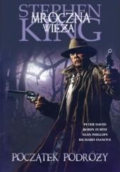 Okładka książki Mroczna Wieża - Rewolwerowiec: Początek podróży Stephen King,Peter David,Richard Isanove,Robin Furth,Sean Phillips