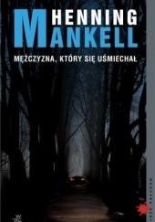 Okładka książki Mężczyzna, który się uśmiechał Henning Mankell