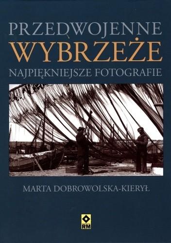Okładka książki Przedwojenne Wybrzeże Marta Dobrowolska-Kierył