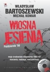Okładka książki Wiosna jesienią. Październik'56 Władysław Bartoszewski,Michał Komar