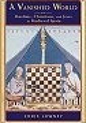 Okładka książki A Vanished World. Muslims, Christians amd Jews in Medieval Spain. Chris Lowney