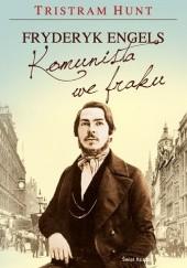 Okładka książki Fryderyk Engels. Komunista we fraku. Tristram Hunt
