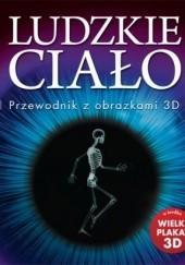Okładka książki Ludzkie ciało. Przewodnik z obrazkami 3D praca zbiorowa