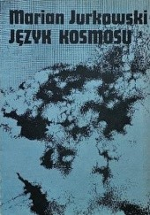 Okładka książki Język kosmosu Marian Jurkowski