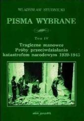 Okładka książki Tragiczne manowce. Próby przeciwdziałania katastrofom narodowym 1939-1945 Władysław Studnicki