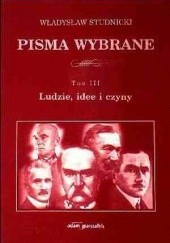 Okładka książki Ludzie, idee i czyny Władysław Studnicki