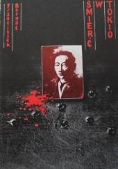 Okładka książki Śmierć w Tokio. Z dziejów terroryzmu politycznego Franciszek Bernaś