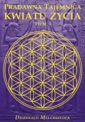 Okładka książki Pradawna tajemnica kwiatu życia. Tom I Drunvalo Melchizedek