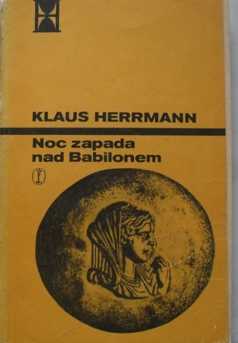 Okładka książki Noc zapada nad Babilonem. Klaus Herrmann