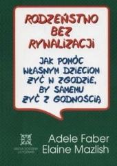 Okładka książki Rodzeństwo bez rywalizacji Adele Faber,Elaine Mazlish