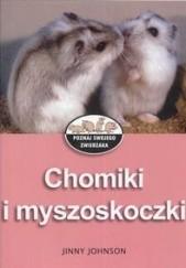 Okładka książki Chomiki i myszoskoczki Jinny Johnson