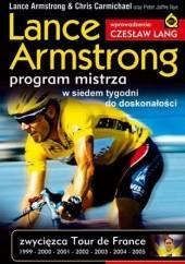 Okładka książki Lance Armstrong. Program mistrza. W siedem tygodni do doskonałości Lance Armstrong
