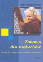 Okładka książki Zabawy dla maluchów. Różne propozycje dla dzieci w wieku prz Almuth Bartl,Cornelia Nitsch