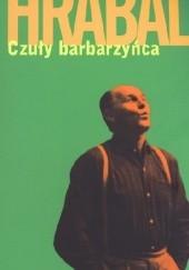 Okładka książki Czuły barbarzyńca Bohumil Hrabal