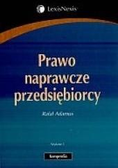 Okładka książki Prawo naprawcze przedsiębiorcy Rafał Adamus