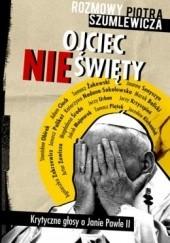 Okładka książki Ojciec nieświęty Piotr Szumlewicz
