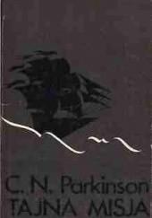 Okładka książki Tajna misja Cyril Northcote Parkinson
