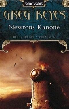Okładka książki Newtons Kanone Greg Keyes