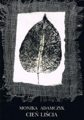 Okładka książki Cień liścia Monika Adamczyk