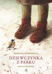 Okładka książki Dziewczynka z parku Barbara Kosmowska,Emilia Dziubak