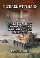 Okładka książki Michael Wittmann. Najskuteczniejszy dowódca czołgu w II wojnie światowej. Tom I Patrick Agte