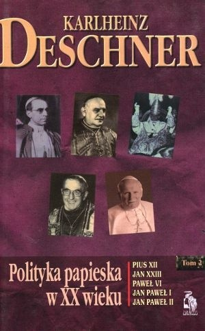 Okładka książki Polityka papieska w XX wieku. Tom II Karlheinz Deschner