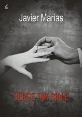 Okładka książki Serce tak białe Javier Marías
