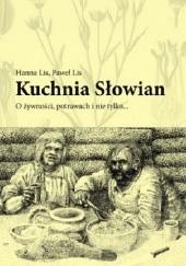 Okładka książki Kuchnia Słowian. O żywności, potrawach i nie tylko… Hanna Lis,Paweł Lis