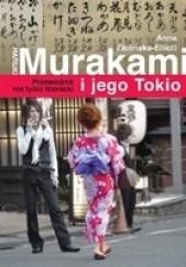 Okładka książki Haruki Murakami i jego Tokio. Przewodnik nie tylko literacki Anna Zielińska-Elliott