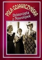 Okładka książki Dziewczęta z Nowolipek Pola Gojawiczyńska